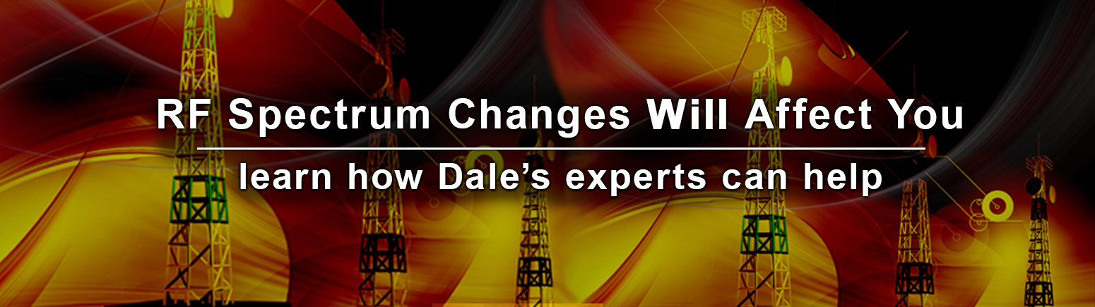 RF Spectrum Changes - How Dale Can Help - Dale Pro Audio